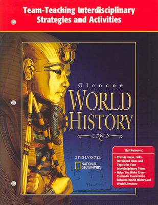 Glencoe World History, Team Teaching Interdisciplinary Strategies and Activities