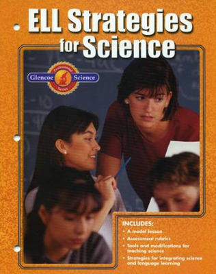 Glencoe iScience, Grades 6-8, ELL Strategies for Science