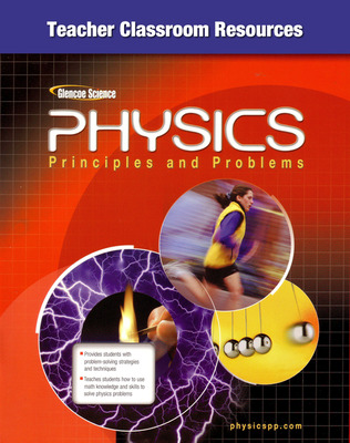 Glencoe Physics: Principles & Problems, Teacher Classroom Resource Package