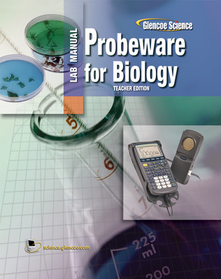 Glencoe Biology: An Everyday Experience, Probeware Lab Manual, Teacher Edition