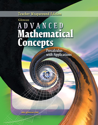 Advanced Mathematical Concepts: Precalculus with Applications, Teacher Wraparound Edition