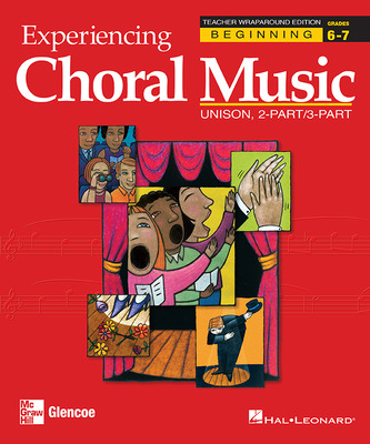 Experiencing Choral Music, Beginning Unison 2-Part/3-Part, Teacher Wraparound Edition