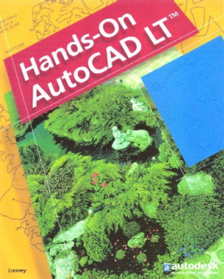 Hands-On AutoCAD LT, Student Edition