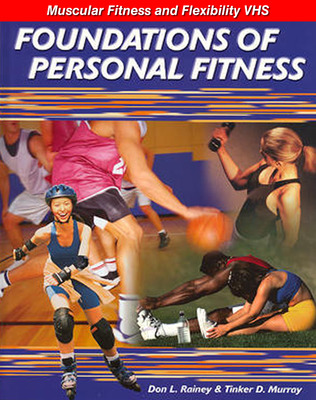 Foundations pf Personal Fitness, Muscular Fitness and Flexibility VHS (English)