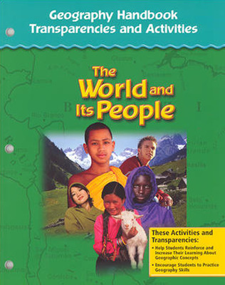 The World and Its People: Western Hemisphere, Europe, and Russia, Geography Handbook Transparencies, Strategies and Activities