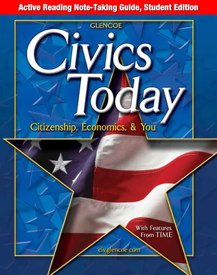 Civics Today: Citizenship, Economics, & You, Active Reading Note-Taking Guide, Student Edition