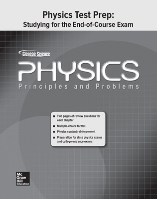 Glencoe Physics: Principles & Problems, Studying for the End of Course Exam, Student Edition