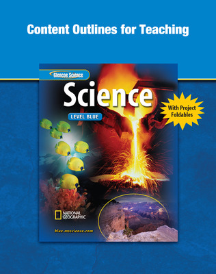 Glencoe iScience, Level Blue, Grade 8, Content Outlines for Teaching