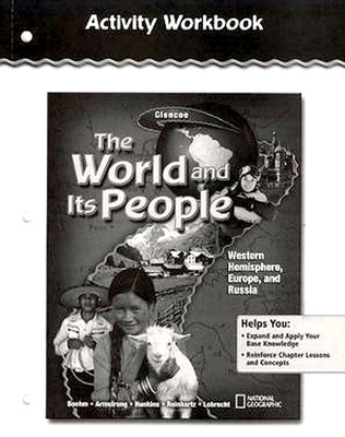 The World and Its People: Western Hemisphere, Europe, and Russia, Activity Workbook, Student Edition
