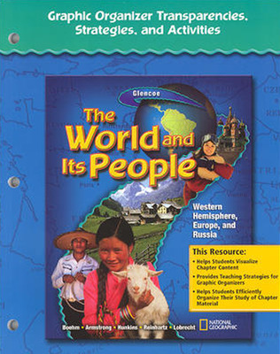 The World and Its People: Western Hemisphere, Europe, and Russia, Graphic Organizer Transparencies, Strategies, and Activities