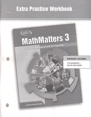 MathMatters 3: An Integrated Program, Extra Practice Workbook
