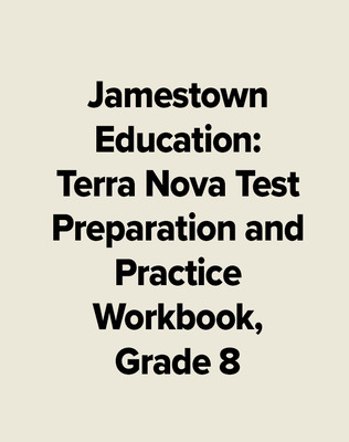 Jamestown Education: Terra Nova Test Preparation and Practice Workbook, Grade 8