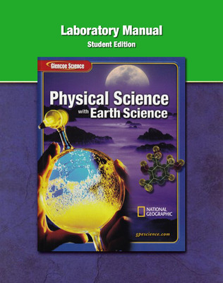 Glencoe Physical iScience with Earth iScience, Grade 8, Laboratory Manual, Student Edition