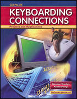 Glencoe Keyboarding Connections: Projects and Applications, Teacher Courseware Manual (Mac Version)