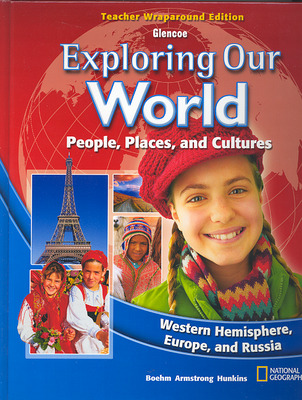 Exploring Our World: Western Hemisphere, Europe, and Russia, Teacher Wraparound Edition