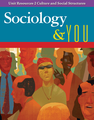 Sociology & You, Unit Resources 2 Culture and Social Structures