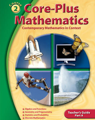 Core-Plus Mathematics: Contemporary Mathematics In Context, Course 2 Part A, Teacher's Guide