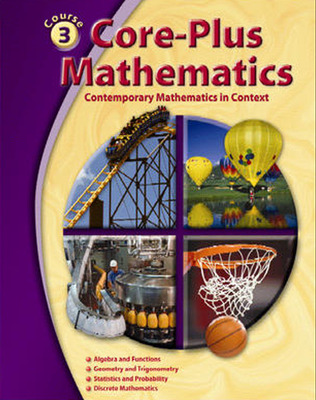 Core-Plus Mathematics: Contemporary Mathematics In Context, Course 3, Student Edition
