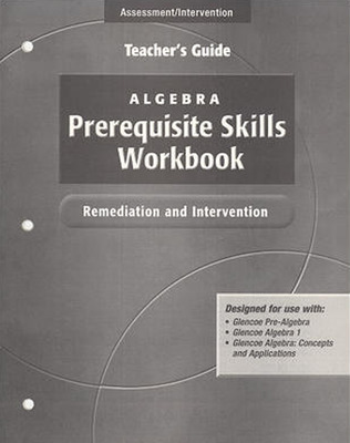 Algebra Prerequisite Skills Workbook: Remediation and Intervention,  Teacher's Guide'