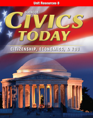 Civics Today: Citizenship, Economics, & You, Unit Resources 8