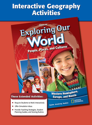 Exploring Our World: Western Hemisphere, Europe, and Russia, Interactive Geography Activities