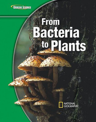 Glencoe Life iScience Modules: From Bacteria to Plants, Grade 7, Student Edition