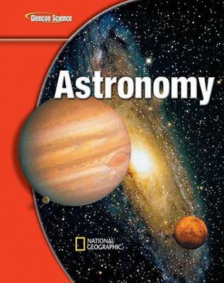 Glencoe iScience Modules: Earth iScience, Astronomy, Student Edition