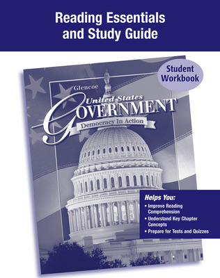 United States Government: Democracy in Action, Reading Essentials and Note Taking Guide