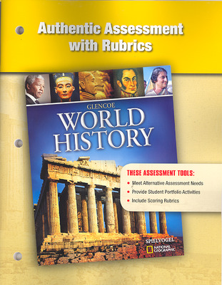 Glencoe World History, Authentic Assessment with Rubrics