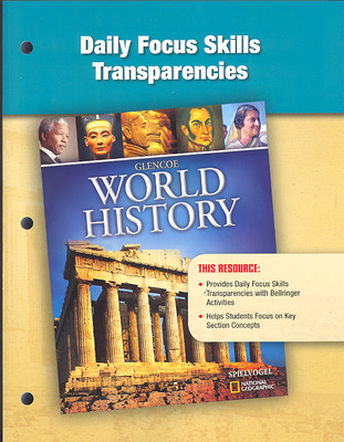 Glencoe World History, Daily Focus Transparencies, Strategies, and Activities