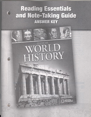 Glencoe World History, Reading Essentials and Note-Taking Guide, Answer Key