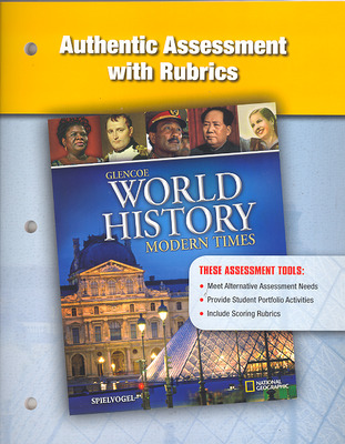 Glencoe World History: Modern Times, Authentic Assessment with Rubrics