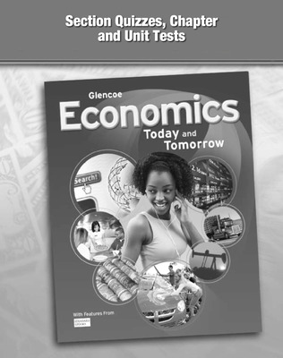 Economics: Today and Tomorrow, Section Quizzes, Chapter and Unit Tests