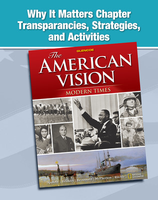 The American Vision: Modern Times, Why It Matters Transparencies, Strategies, and Activities