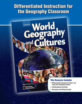 World Geography and Cultures, Differentiated Instruction for the Geography Classroom