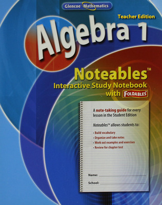 Algebra 1, Noteables: Interactive Study Notebook with Foldables, Teacher Edition