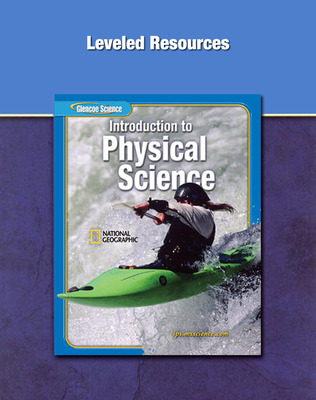 Glencoe Introduction to Physical Science, Grade 8, Leveled Resources