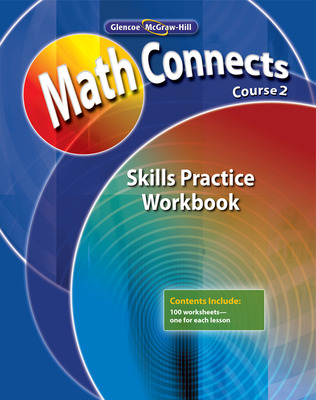Math Connects: Concepts, Skills, and Problem Solving, Course 2, Skills Practice Workbook