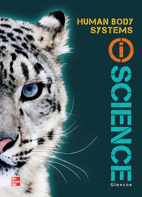 Glencoe Life iScience Module I: Human Body Systems, Grade 7, Student Edition