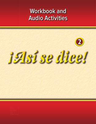 ¡Así se dice! Level 2, Workbook and Audio Activities