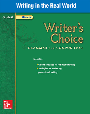 Writer's Choice, Grade 8, Writing in the Real World