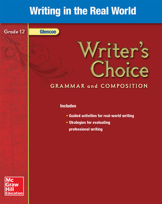Writer's Choice, Grade 12, Writing in the Real World