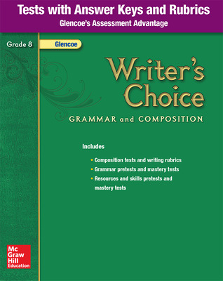 Writer's Choice, Grade 8, Tests with Answer Key and Rubrics