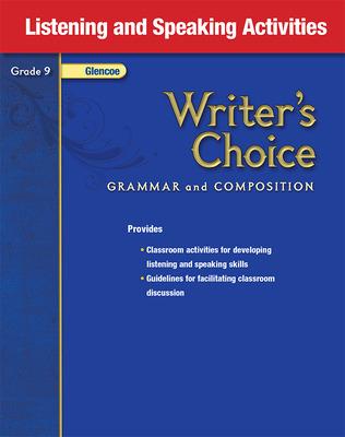 Writer's Choice, Grade 9, Listening and Speaking Activities