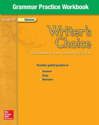 Writer's Choice, Grade 10, Grammar Practice Workbook