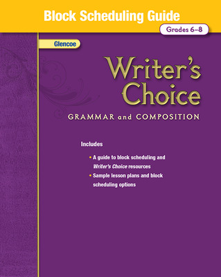 Writer's Choice, Grades 6-8, Block Scheduling Guide