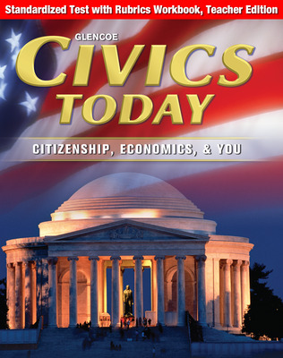 Civics Today: Citizenship, Economics, & You, Standardized Test with Rubrics Workbook, Teacher Edition