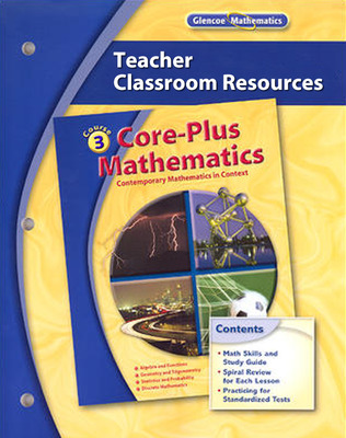 Core-Plus Mathematics, Course 3, Teacher Classroom Resources