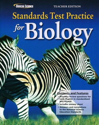 Glencoe Biology, Biology Standards Practice, Teacher Annotated Edition