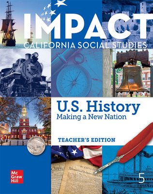 IMPACT: California, Grade 5, Teacher's Edition, US History: Making a New Nation